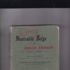 Libros de segunda mano: NEUTRALITÉ BELGE ET L'INVASION ALLEMANDE. Lote 214470578