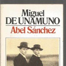 Libros de segunda mano: MIGUEL DE UNAMUNO. ABEL SANCHEZ. BRUGUERA. Lote 214487510