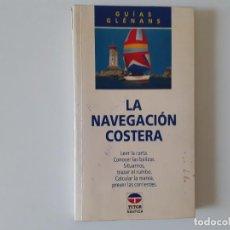 Libros de segunda mano: LA NAVEGACION COSTERA GLENANS TUTOR NAUTICA. Lote 214488060