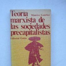 Libri di seconda mano: TEORÍA MARXISTA DE LAS SOCIEDADES PRECAPITALISTAS - MAURICE GODELIER. Lote 214509365