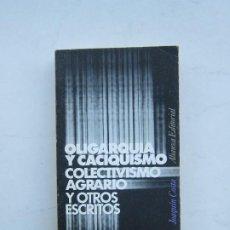 Libros de segunda mano: OLIGARQUÍA Y CACIQUISMO. COLECTIVISMO AGRARIO Y OTROS ESCRITOS-JOAQUÍN COSTA (ALIANZA). Lote 214510005