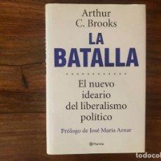 Libros de segunda mano: LA BATALLA. EL NUEVO IDEARIO DEL LIBERALISMO POLÍTICO. ARTHUR C. BROOKS. PLANETA.. Lote 214512015