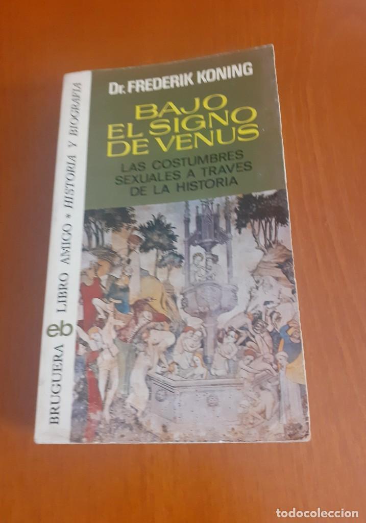 PRIMERA EDICION DEL LIBRO BAJO EL SIGNO DE VENUS DE FREDERICK KONING (Libros de Segunda Mano - Historia - Otros)