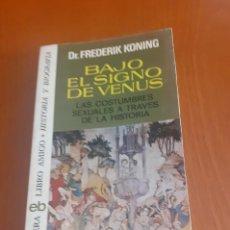 Libros de segunda mano: PRIMERA EDICION DEL LIBRO BAJO EL SIGNO DE VENUS DE FREDERICK KONING. Lote 214520683