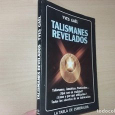 Libros de segunda mano: TALISMANES REVELADOS: LA TABLA DE ESMERALDA - YVES GAEL. Lote 214529730