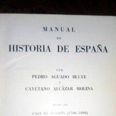 Libros de segunda mano: MANUAL DE HISTORIA DE ESPAÑA. TOMO III. PEDRO AGUADO BLEYE Y CAYETANO ALCÁZAR MOLINA. 1956. Lote 214533086