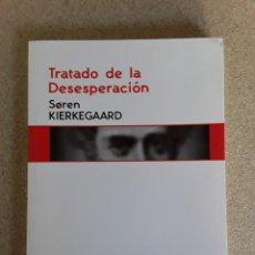 Libros de segunda mano: TRATADO DE LA DESESPERACIÓN SOREN KIERKEGAARD LEVIATAN 2004. Lote 214547260