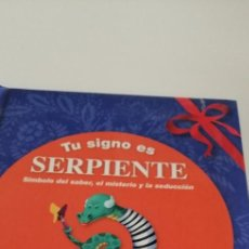 Libros de segunda mano: G-31 LIBRO TU SIGNO ES SERPIENTE ZODIACO CHINO. Lote 214558897