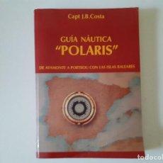 Libros de segunda mano: GUIA NAUTICA POLARIS AYAMONTE PORTBOU Y BALEARES. Lote 214573365