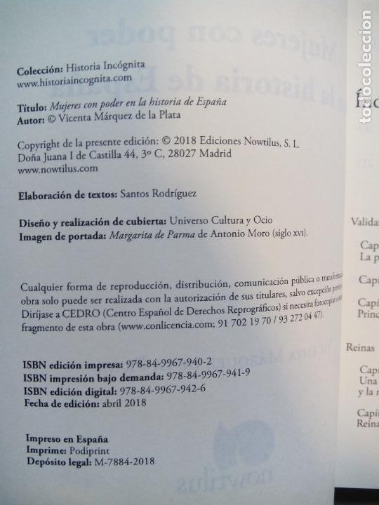 Libros de segunda mano: MUJERES CON PODER EN LA HISTORIA DE ESPAÑA. VICENTA MÁRQUEZ DE LA PLATA. EDICIONES NOWTILUS. 2018. - Foto 2 - 214581727