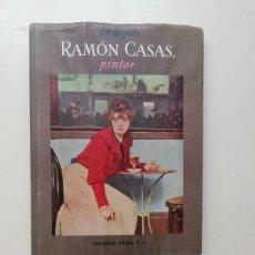 Libros de segunda mano: RAMÓN CASAS PINTOR. Lote 214591956
