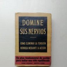 Libros de segunda mano: DOMINE SUS NERVIOS. Lote 214592090