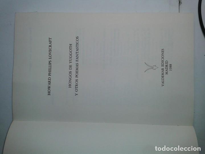 Libros de segunda mano: HONGOS DE YUGGOTH Y OTROS POEMAS FANTÁSTICOS 1988 HOWARD PHILLIPS LOVECRAFT 1ª EDICIÓN VALDEMAR - Foto 2 - 214607000