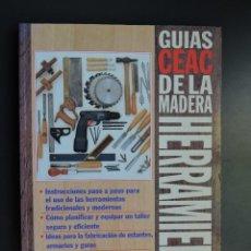 Libros de segunda mano: LIBRO GUÍAS CEAC DE LA MADERA - HERRAMIENTAS. Lote 214628326