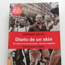 Libros de segunda mano: DIARIO DE UN SKIN. UN TOPO EN EL MOVIMIENTO NEONAZI ESPAÑOL (ANTONIO SALAS). Lote 214646281