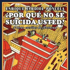 Libros de segunda mano: ¿POR QUÉ NO SE SUICIDA USTED? ENRIQUE JARDIEL PONCELA.- NUEVO. Lote 214649851