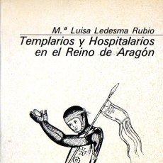 Libros de segunda mano: Mª LUISA LEDESMA RUBIO : TEMPLARIOS Y HOSPITALARIOS EN EL REINO DE ARAGÓN (GUARA, 1982). Lote 214655910