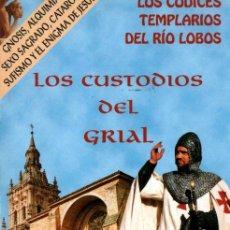 Libros de segunda mano: A. ALMAZÁN DE GRACIA : CUSTODIOS DEL GRIAL - CÓDICES TEMPLARIOS DEL RIO LOBO (SOTABUR, 1997). Lote 214656240