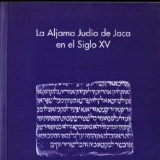 Libros de segunda mano: MOTIS DOLADER : LA ALJAMA JUDÍA DE JACA EN EL SIGLO XV (1998). Lote 214656477
