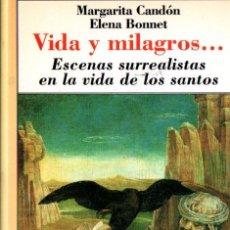 Libros de segunda mano: CANDÓN Y BONNET : VIDA Y MILAGROS -ESCENAS SURREALISTAS EN LA VIDA DE SANTOS (ANAYA MUCHNIK 1996). Lote 214656807