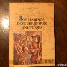 Libros de segunda mano: LOS MARINOS DESCUBRIDORES ONUBENSES. IGNACIO Y GUADALUPE FERNÁNDEZ. AMÉRICA SIGLO XVI. NUEVO. Lote 214681660