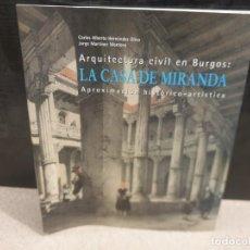 Libros de segunda mano: LA CASA DE MIRANDA....ARQUITECTURA CIVIL EN BURGOS...2008........ Lote 214700317