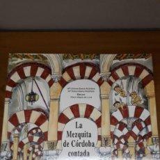 Libros de segunda mano: LA MEZQUITA DE CORDOBA CONTADA A LOS NIÑOS - MARIA DOLORES Y MARIA TERESA BAENA ALCANTARA. Lote 214706962
