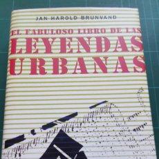 Libros de segunda mano: EL FABULOSO LIBRO DE LAS LEYENDAS URBANAS - JAN HAROLD BRUNVAND. Lote 214715426