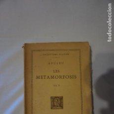 Libros de segunda mano: ESCRIPTORS LLATINS. APULEU. LES METAMORFOSIS. VOL. II. Lote 214761987
