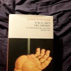 Libros de segunda mano: POR EL BIEN DEL IMPERIO, DE JOSEP FONTANA. EXCELENTE ESTADO. TAPA DURA.. Lote 214766407