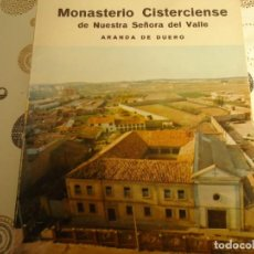 Libros de segunda mano: MONASTERIO CISTERCIENSE DE NUESTRA SEÑORA DEL VALLE. Lote 214794146