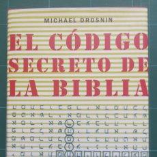 Libros de segunda mano: ELCODIGO SECRETO DE LA BIBLIA - MICHAEL DROSNIN. Lote 214808922