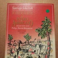 Libros de segunda mano: ICONOGRAFÍA DEL INDIO AMERICANO (SANTIAGO SEBASTIÁN). Lote 214821275