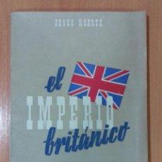 Libros de segunda mano: EL IMPERIO BRITÁNICO. JESÚS HUARTE.. Lote 214827347