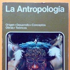 Libros de segunda mano: LA ANTROPOLOGÍA - VARIOS AUTORES - NOGUER (EMA Nº 9) - 1977 - VER INDICE. Lote 214828281