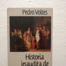Libros de segunda mano: LIBRO HISTORIA INAUDITA DE ESPAÑA PEDRO VOLTES. Lote 214839846