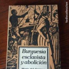 Livros em segunda mão: BURGUESÍA ESCLAVISTA Y ABOLICIÓN.HISTORIA DE CUBA-MARIA DEL CARMEN BARCIA.. Lote 214840077