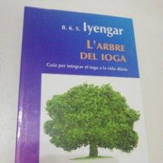 Libros de segunda mano: B. K. S. IYENGAR, L' ARBRE DEL IOGA. Lote 214866210