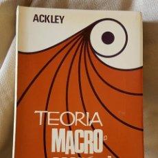 Libros de segunda mano: TEORIA DE MACRO ECONÓMICA DE ACKLEY. Lote 214894337
