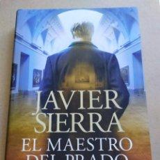 Libros de segunda mano: EL MAESTRO DEL PRADO Y LAS PINTURAS PROFÉTICAS. JAVIER SIERRA. Lote 214901880