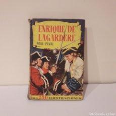 Libros de segunda mano: ENRIQUE DE LAGARDERE. Lote 214926955