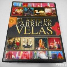 Libros de segunda mano: EL ARTE DE FABRICAR VELAS Q2332T. Lote 214963018