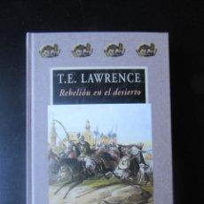 Libros de segunda mano: REBELIÓN EN EL DESIERTO - T.E. LAWRENCE - VALDEMAR- AVATARES. Lote 214990506