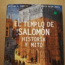 Libros de segunda mano: EL TEMPLO DE SALOMÓN. HISTORIA Y MITO (WILLIAM J. HAMBLIN Y DAVID ROLPH SEELY). Lote 214997776