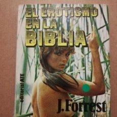 Libros de segunda mano: EL EROTISMO EN LA BIBLIA (J. FORREST). Lote 214997948