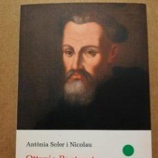 Libros de segunda mano: OTTAVIO PANTAGATO. PASSIÓ PER L'ANTIGUITAT CLÀSSICA (S. XVI) ANTÒNIA SOLER I NICOLAU. Lote 214998101