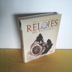 Libros de segunda mano: PAOLO DE VECCHI Y ALBERTO UGLIETTI - RELOJES DE PULSERA, 1001 MODELOS QUE HAN HECHO HISTORIA. Lote 215010577