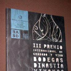 Libros de segunda mano: III PREMIO INTERNACIONAL DE GRABADO Y VINO BODEGAS DINASTÍA VIVANCO. CATÁLOGO EXPOSICIÓN. VER FOTOS. Lote 215013151