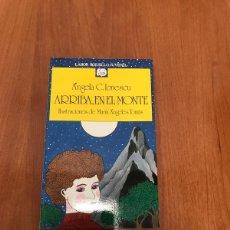 Libros de segunda mano: ARRIBA, EN EL MONTE. Lote 215049077