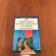 Libros de segunda mano: YO VOY SOÑANDO CAMINOS. Lote 215049388